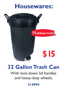 Rubbermaid 32 Gallon Trash Can $15 - With lock-down lid handles and heavy duty wheels.