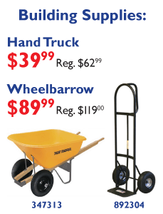 Hand Truck $39.99. Regularly $62.99. Wheelbarrow $89.99. Regularly $119.00.