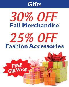 30% OFF Fall Mechandise. 25% OFF Fashion Accessories. FREE Gift Wrap.