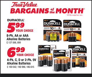 Duracell 8-Pk. AA or AAA Alkaline Batteries - Your Choice - $5.99. Duracell 4-Pk. C, D or 2-Pk. 9V Alkaline Batteries - Your Choice - $6.99.
