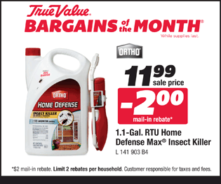 1.1-Gal. RTU Ortho Home Defense Max® Insect Killer. $9.99 with $2 mail-in-rebate.