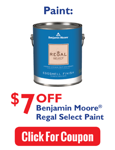 %7 OFF Benjamin Moore® Regal Select Paint. Click For Coupon