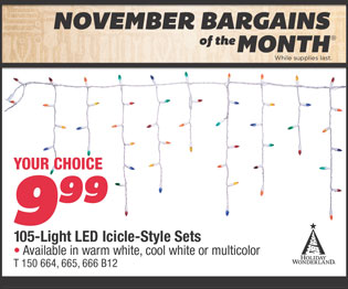 105-Light LED Icicle-Style Sets. Your Choice $9.99. Available in warm white, cool white or multicolor.